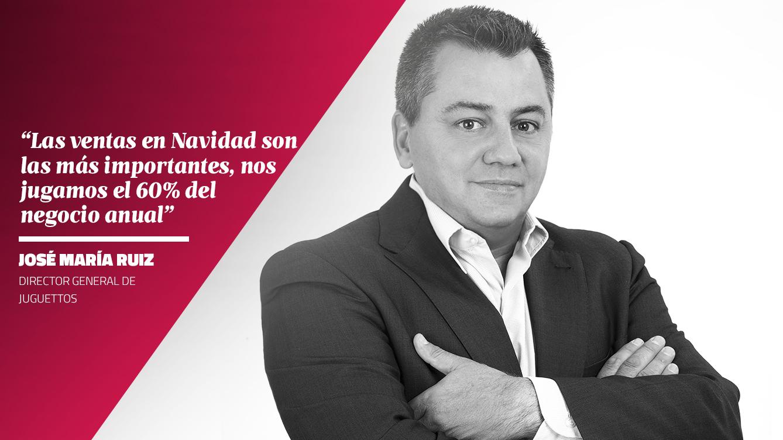 La opinión de José María Ruiz - Director General de Juguettos