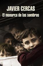 El monarca de las sombras - Javier Cercas