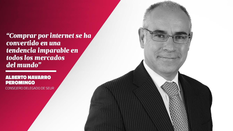 La opinión de Alberto Navarro Peromingo - Consejero Delegado de SEUR