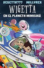 Wigetta en el planeta Mimisikú - Willyrex & Vegetta777