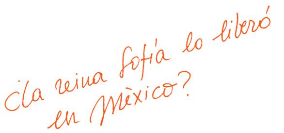 ¿La reina Sofía lo liberó en México?